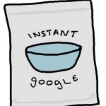 Work in Search? Don't Worry About Google Instant